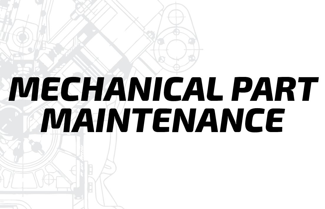 Mechanical Part Maintenance